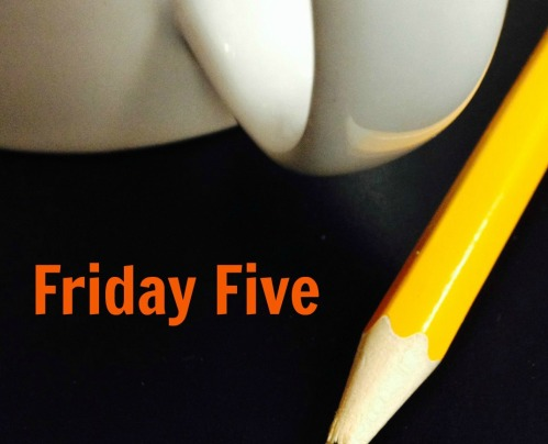 Friday Five2