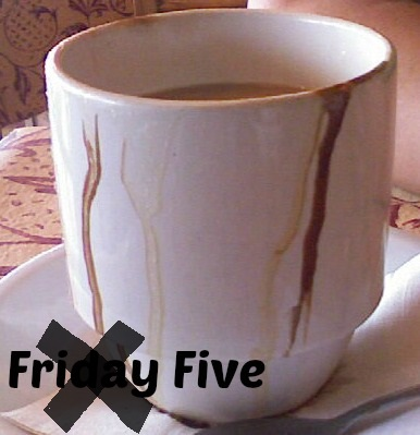 Not Friday Five